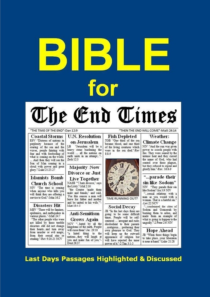 Bible for the End Times with Last Days passages HIGHLIGHTED and discussed